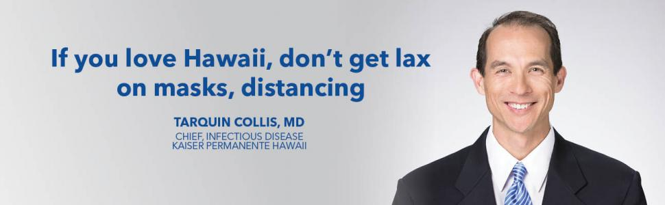 Opinion editorial by Tarquin Collis, MD published in the Honolulu Star Advertiser August 2, 2020